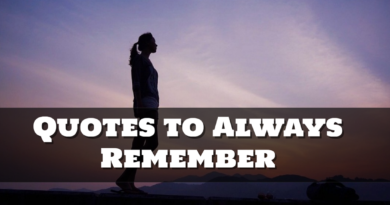 Quotes to Always Remember