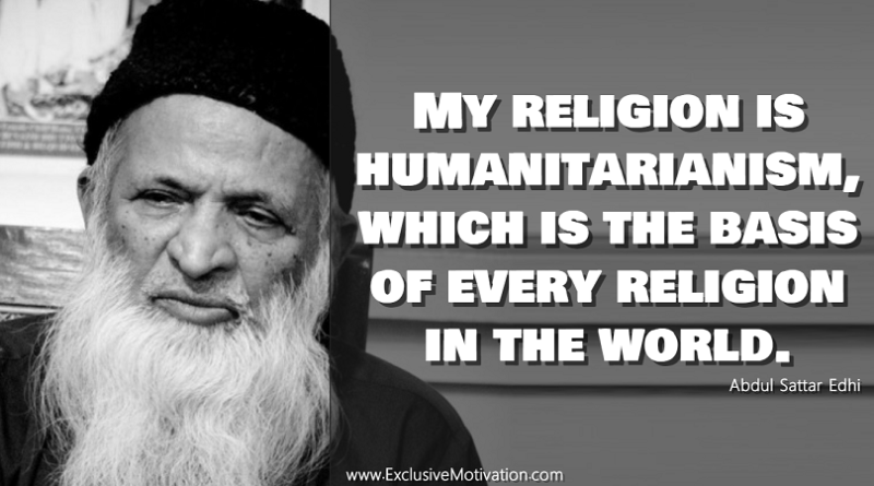 Abdul Sattar Edhi Quotes On Humanity Exclusive Motivation Beauteous Quotes About Humanity