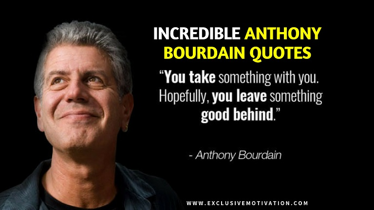 Incredible Anthony Bourdain Quotes