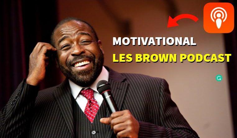 Motivational Les Brown Podcast