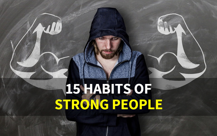 15 Habits of Strong People