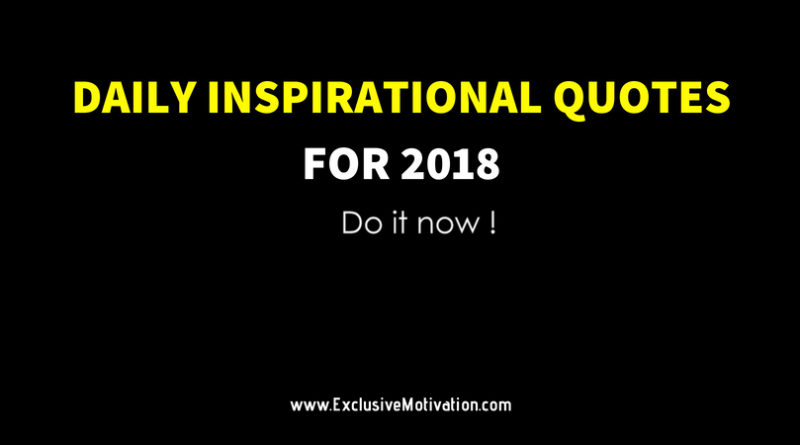 Daily Inspirational Quotes For 2018 Exclusive Motivation