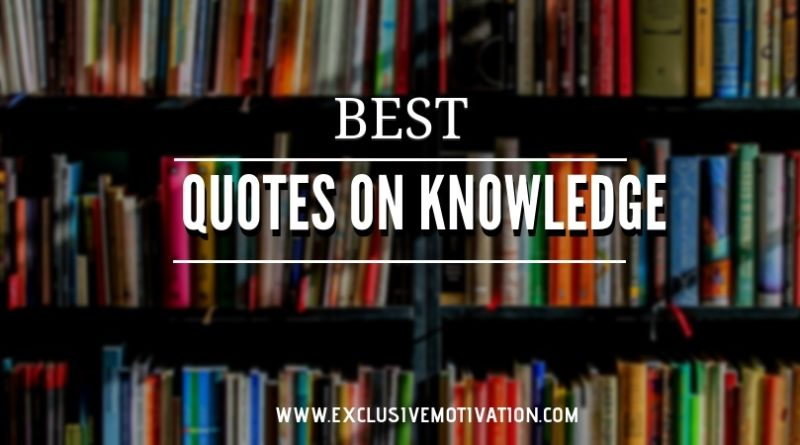 Best Quotes On Knowledge