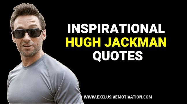 Inspirational Hugh Jackman Quotes