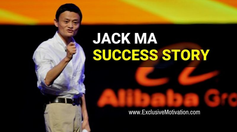 Inspirational Jack Ma Success Story Exclusive Motivation