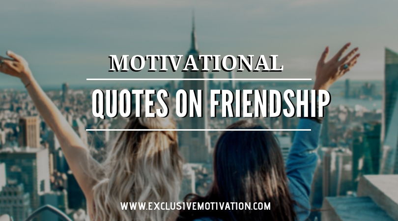 Motivational Quotes On Friendship