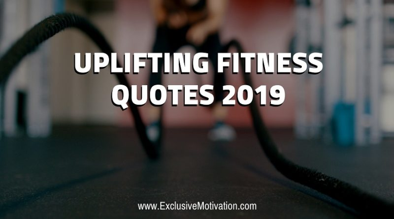 Gym Quotes 2019 Archives Exclusive Motivation