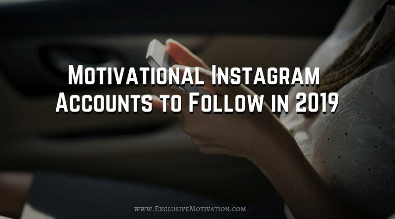 Motivational Instagram Accounts to Follow in 2019