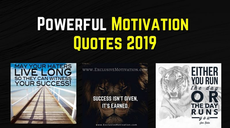 Powerful Motivation Quotes 2019