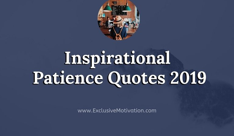 Patience Quotes 2019