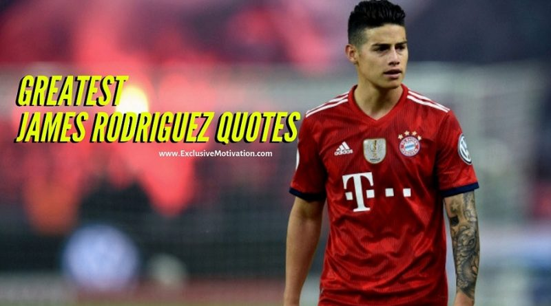 James Rodriguez Quotes