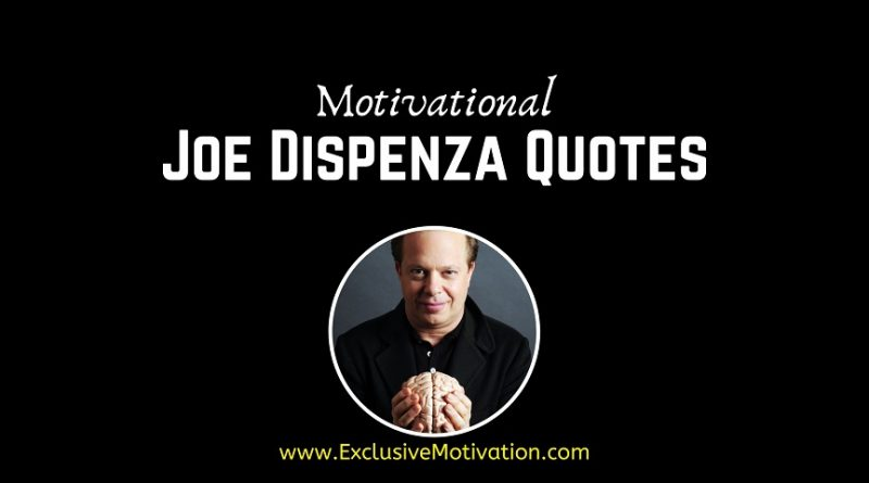 Motivational Joe Dispenza Quotes