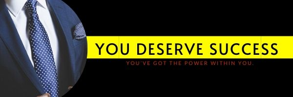 You Deserve Success