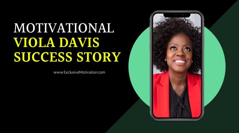 Motivational Viola Davis success story