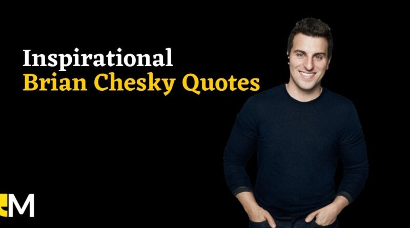 Top Brian Chesky Quotes