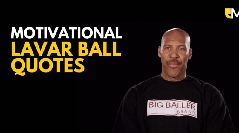 Motivational LaVar Ball Quotes