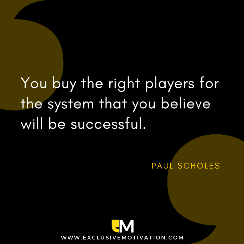 Top Paul Scholes Quotes