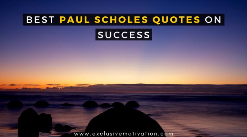 Best Paul Scholes Quotes