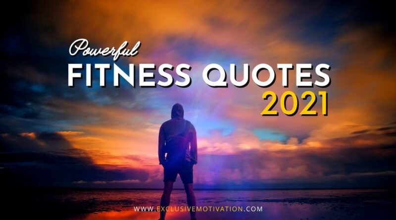 Powerful Fitness Quotes 2021