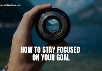 how to stay focused on goals