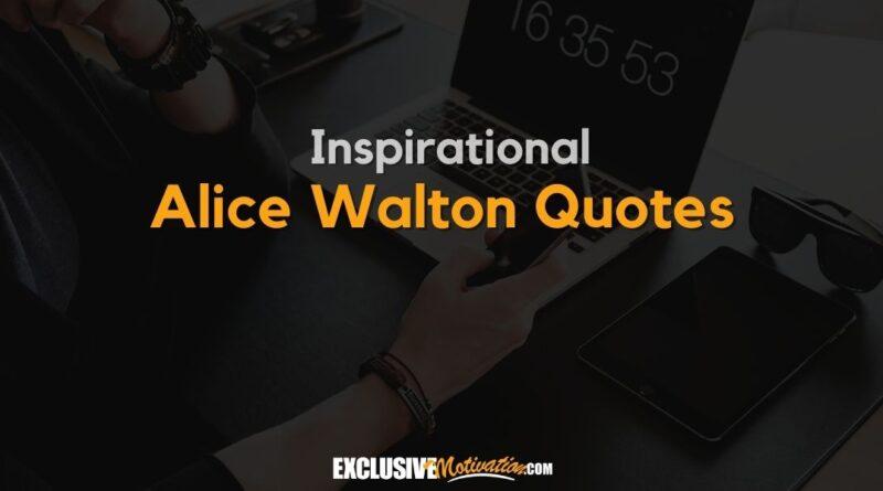 Best Alice Walton Quotes