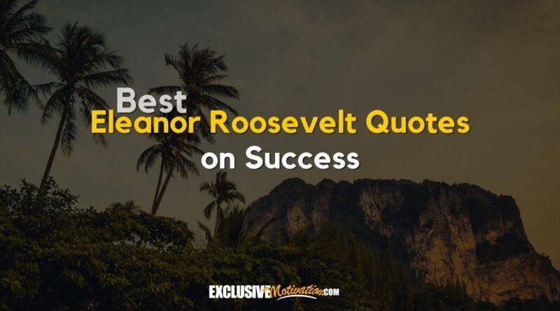 Best Eleanor Roosevelt Quotes