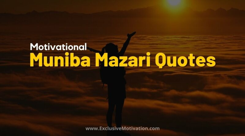 Top Muniba Mazari Quotes