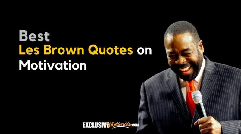 Best Les Brown Quotes