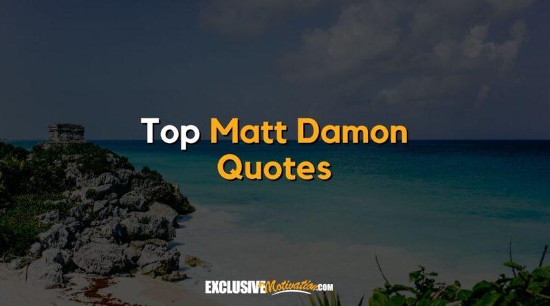 Top Matt Damon Quotes