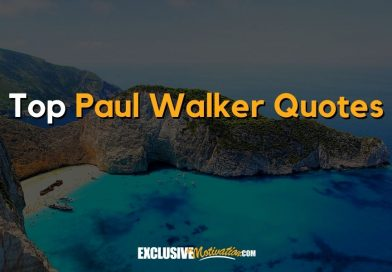 Top Paul Walker Quotes